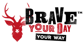Brave Your Day- Your Way
